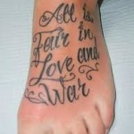 All is fair in love and war foot tattoo