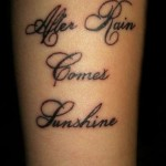 tattoo-lettering-after-rain-comes-sunshine